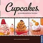Cupcakes: 55 unwiderstehliche Törtchen…