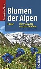 Blumen der Alpen: Über 500 Arten und…
