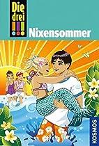 Die drei !!! : Nixensommer by Mira Sol