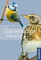 Gartenvögel lebensgroß by Daniela…