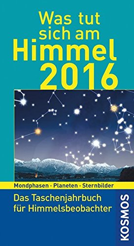 was-tut-sich-am-himmel-2016-das-taschenjahrbuch-fur-himmelsbeobachter