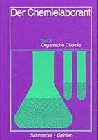 Der Chemielaborant, Tl.3, Organische Chemie…