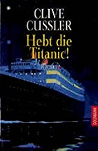 Hebt die Titanic: Roman by Clive Cussler