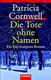 Patricia Cornwell: Die Tote ohne Namen