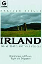 Magisch Reisen Irland. Begegnungen mit…