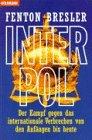 Fenton Bresler: Interpol; Der Kampf gegen das internationale Verbrechen von den Anfangen bis heute (German Edition)
