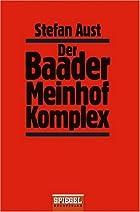 Der Baader Meinhof Komplex. by Stefan Aust