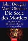 Mark Olshaker: Die Seele des Mörders.
