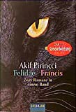 Akif Pirincci: Felidae / Francis.