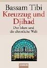 Bassam Tibi: Kreuzzug und Djihad.