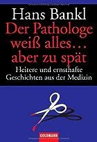 Der Pathologe wei alles ... aber zu spät :…