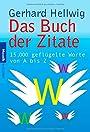 Das Buch der Zitate. 15.000 geflügelte Worte von A bis Z. - Gerhard Hellwig