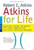 Robert C. Atkins: Atkins for Life.