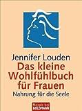 Jennifer Louden: Das kleine Wohlfühlbuch für Frauen.