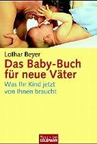 Das Baby-Buch für neue Väter. Was Ihr Kind…