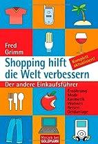Shopping hilft die Welt verbessern. Der…