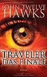 John Twelve Hawks: Traveler - Das Finale
