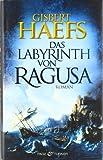 Gisbert Haefs: Das Labyrinth von Ragusa