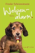 Welpenalarm: Roman by Frauke Scheunemann