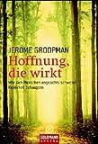 Jerome Groopman: Hoffnung, die wirkt. Arkana,  Band 21718