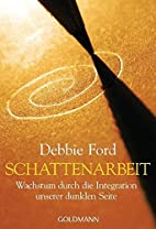 Schattenarbeit by Debbie Ford
