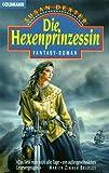 Dexter, Susan: Die Hexenprinzessin. Fantasy- Roman.