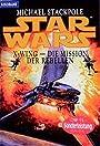 Die Mission der Rebellen (Star wars - X-wing) - Michael A. Stackpole