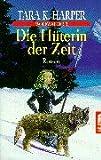 Harper, Tara K.: Wolfwalker 3. Die Hüterin der Zeit.