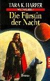 Harper, Tara K.: Wolfwalker 2. Die Fürstin der Nacht.