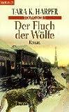 Harper, Tara K.: Wolfwalker 5. Der Fluch der Wölfe.