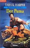 Harper, Tara K.: Das Reich der Katzen 02. Der Puma.