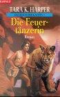 Harper, Tara K.: Das Reich der Katzen 01. Die Feuertänzerin.