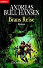 Brans reise by B. Andreas Bull-Hansen