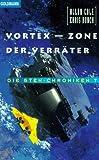 Cole, Allan: Die Sten- Chroniken 7. Vortex, Zone der Verräter.