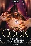 Dawn Cook: Die geheime Wahrheit