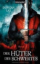 Hüter des Schwertes, Der by Duncan Lay