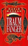 Marlo Morgan: Traumfänger.