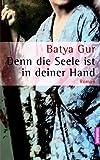 Batya Gur: Denn die Seele ist in deiner Hand.