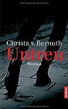 Untreu by Christa von Bernuth