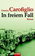 In freiem Fall: Roman by Gianrico Carofiglio