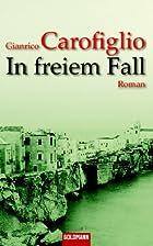 In freiem Fall: Roman by Gianrico Carofiglio