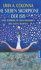 Die sieben Skorpione der Isis: Eine…