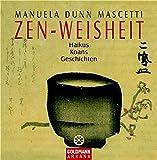 Manuela Dunn Mascetti: Zen-Weisheit. Arkana