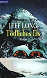 Long, Jeff: Tödliches Eis.