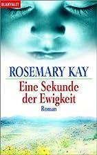Eine Sekunde der Ewigkeit by Rosemary Kay