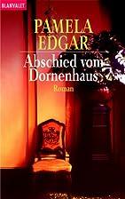 Abschied vom Dornenhaus. by Pamela Edgar
