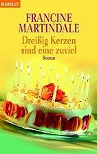 Dreißig Kerzen sind eine zuviel by Francine…