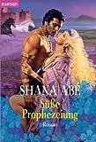 Shana Abe: Süße Prophezeiung.