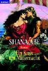 Shana Abe: Ein Kuss um Mitternacht