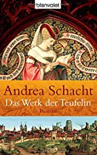 Das Werk der Teufelin by Andrea Schacht